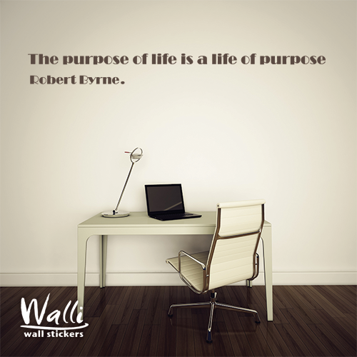 מדבקות קיר- The purpose of life is a life of purpose