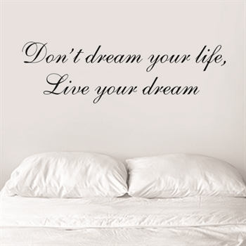 מדבקות קיר- Don't dream your life, live your dream