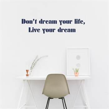מדבקות קיר - Don't dream your life, live your dream