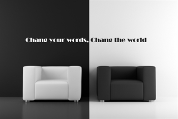 מדבקות קיר - Change your words, Change the world