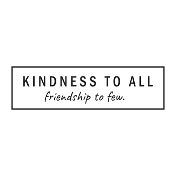 מדבקת קיר- kindness to all, friendship to few