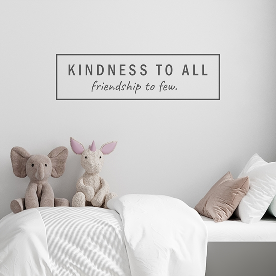 מדבקת קיר- kindness to all, friendship to few-2