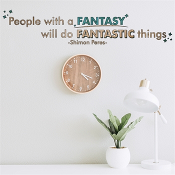 מדבקת קיר -  People with a fantasy will do fantastic things