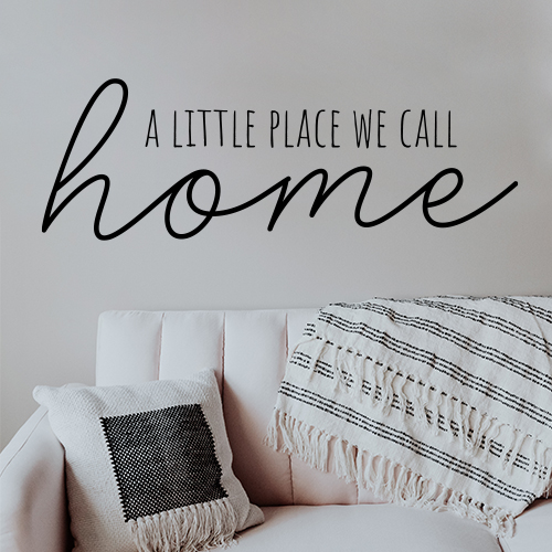 מדבקת קיר - A little place we call home-2