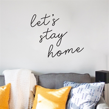 מדבקת קיר - Let`s Stay Home